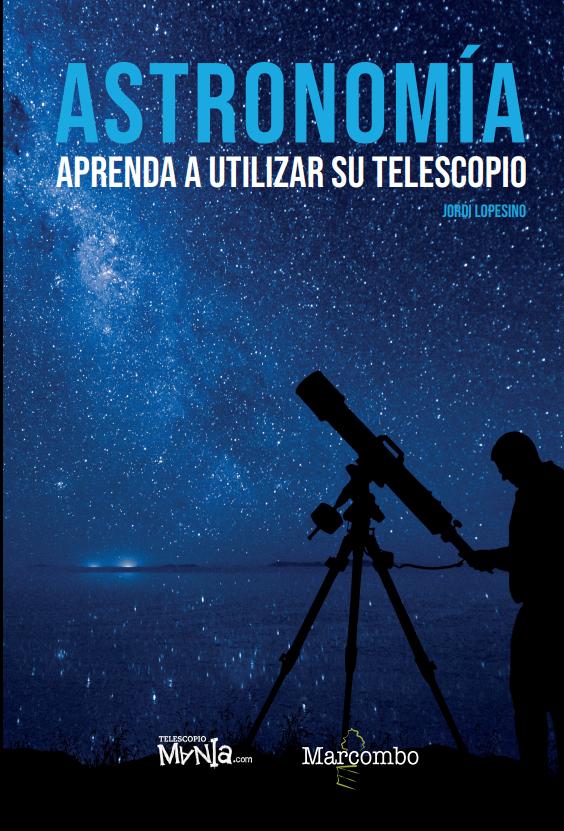 Libro Astronomía, aprenda a utilizar su telescopio. Jordi Lopesino Editorial Marcombo